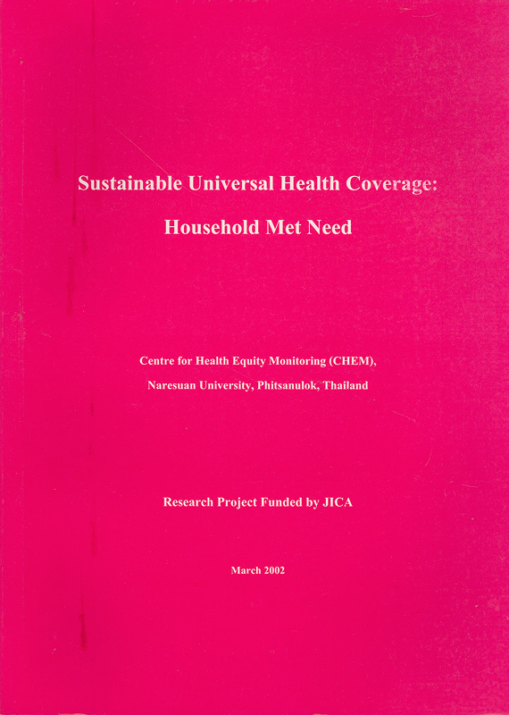 Sustainable universal health coverage :household met need /Supasit Pannarunothai ... [et al.]