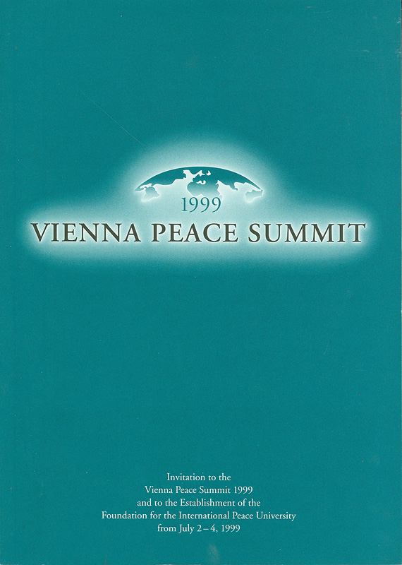 nna peace summit 1999 /Foundation for the International Peace University.