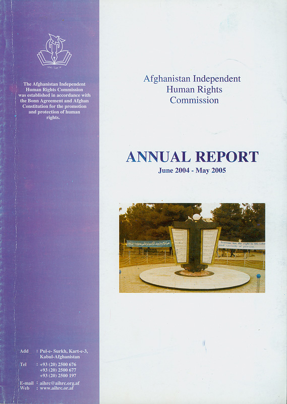 Afghanistan independent human rights commission :annual report June 2004 - May 2005 /Afghanistan independent human rights commission||Annual report Afghanistan independent human rights commission|Annual report 2004 - 2005 Afghanistan independent human rights commission