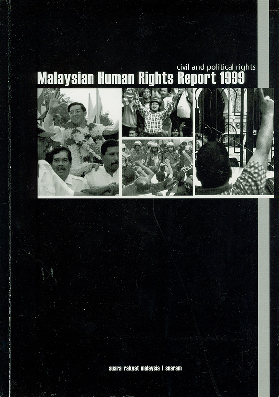 Malaysian human rights report 1999 :civil and political rights /Suara Rakyat Malaysia (SUARAM)||Malaysia human rights report : civil and political rights