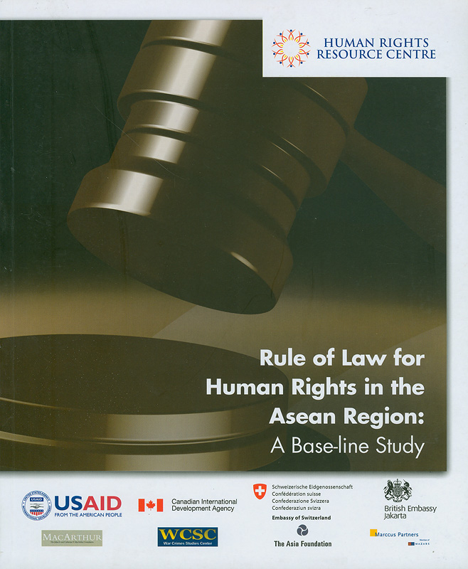 Rule of law for human rights in the ASEAN region :a base - line study /editors, David Cohen, Kevin Tan Yew Lee, Mahdev Mohan