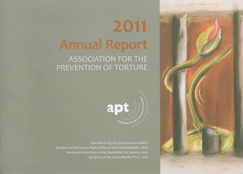 Annual report 2011 Association for the Prevention of Torture/Association for the Prevention of Torture||Annual report... Association for the Prevention of Torture