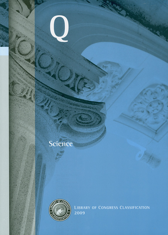 Library of Congress classification.Q : Science /prepared by the Policy and Standards Division, LibraryServices||Science
