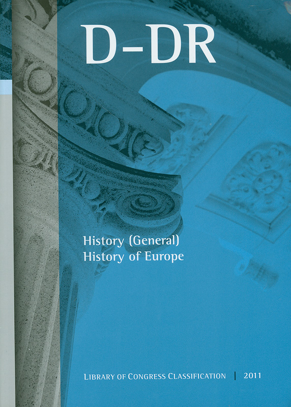 Library of Congress classification.D-DR : History (general), History of Europe /prepared by the Cataloging Policy and Support Office, Library Services  History (general) History of Europe