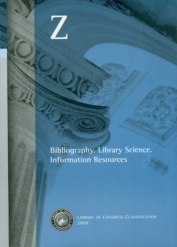 Library of Congress classification. Z : Bibliography, Library science, Information resources /prepared by the Policy and Standards Division, Library of Congress||Bibliography|Library science|Information resources