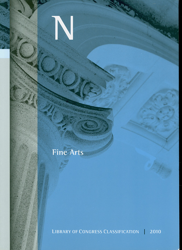 Library of Congress classification. N : Fine arts /prepared by the Policy and Standards Division, Libraryof Congress||Fine arts