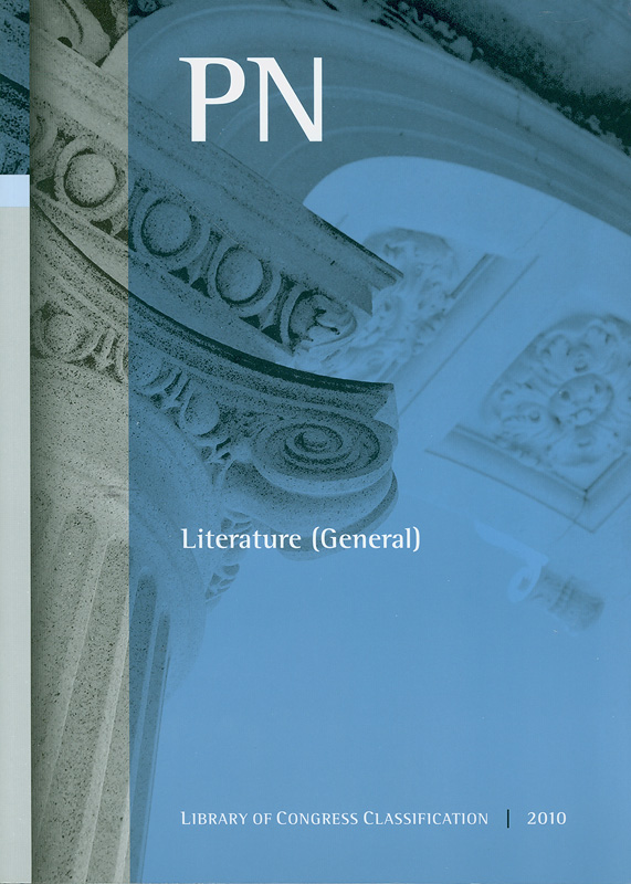 Library of Congress classification. PN : Literature (general) /prepared by the Policy and Standards Division, Library of Congress||Literature (general)