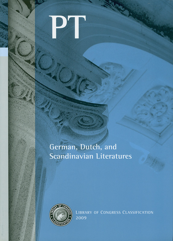 Library of Congress classification.PT : German, Dutch, and Scandinavian literatures /prepared by the Policy and Standards Division, Library Services||German, Dutch, and Scandinavian literatures