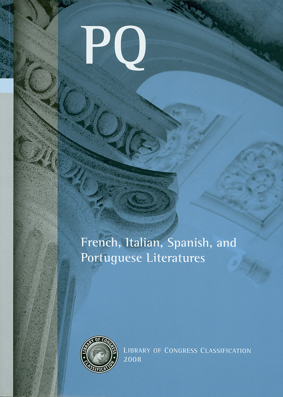 Library of Congress classification.PQ : French, Italian, Spanish, and Portuguese literatures /prepared by the Cataloging Policy and Support Office, Library Services||French, Italian, Spanish, and Portuguese literatures