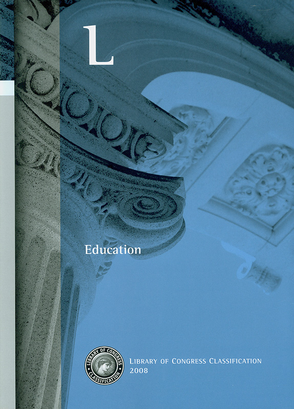 Library of Congress classification.L : Education /prepared by the Cataloging Policy and Support Office, Library Services||Education