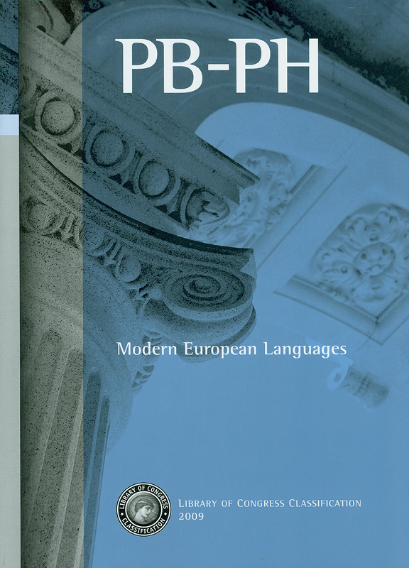 Library of Congress classification. PB-PH : Modern European languages /prepared by the Policy and Standards Division, Library of Congress||PB-PH. Modern European languages|Modern European languages