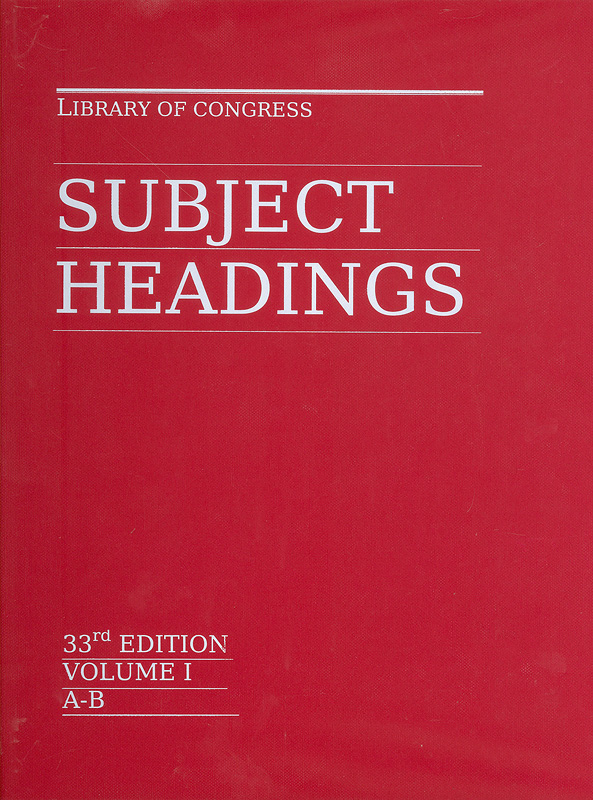 Library of Congress subject headings /prepared by the Office for Subject Cataloging Policy, Collections Services||Subject headings|Red book|LCSH