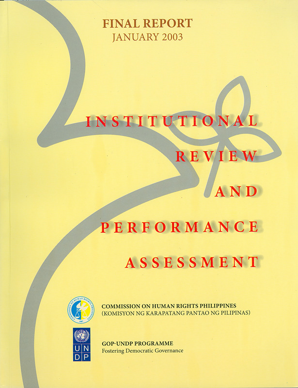 Institutional review performance assessment :Final report January 2003/Commission on Human Rights Philippines