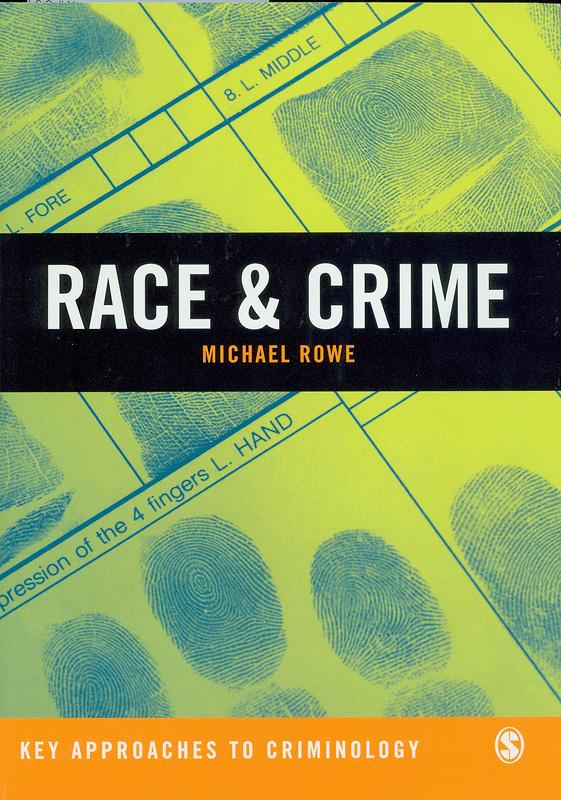 Race & crime :a critical engagement /Michael Rowe||Race and crime