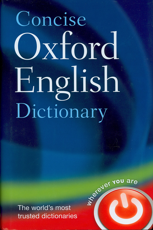 Concise Oxford English dictionary /edited by Angus Stevenson, Maurice Waite