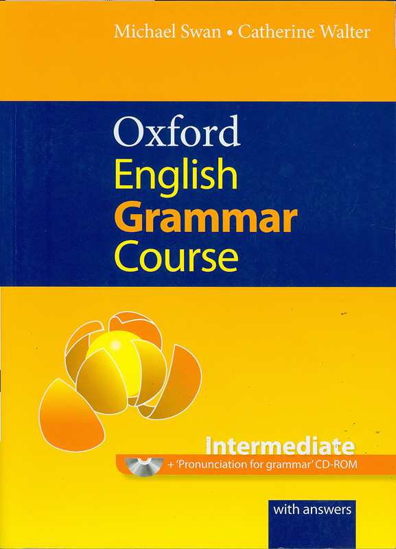 rd English grammar course intermediate :a grammar practice book for intermediate and upper-intermediate students of english /Michael Swan and Catherine Walter||A grammar practice book for intermediate and upper-intermediate students of english