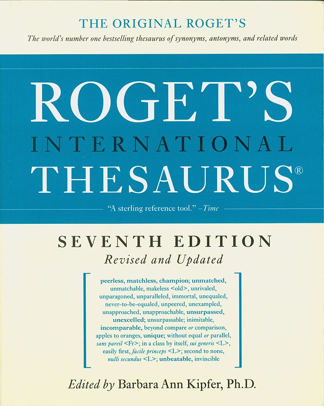 Roget's international thesaurus /edited by Barbara Ann Kipfer||International thesaurus