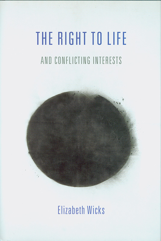 right to life and conflicting interests /Elizabeth Wicks