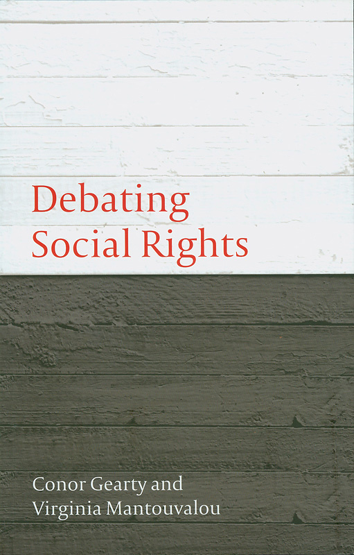 Debating social rights /Conor Gearty and Virginia Mantouvalou