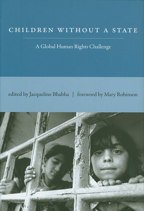 Children without a state :a global human rights challenge /edited by Jacqueline Bhabha