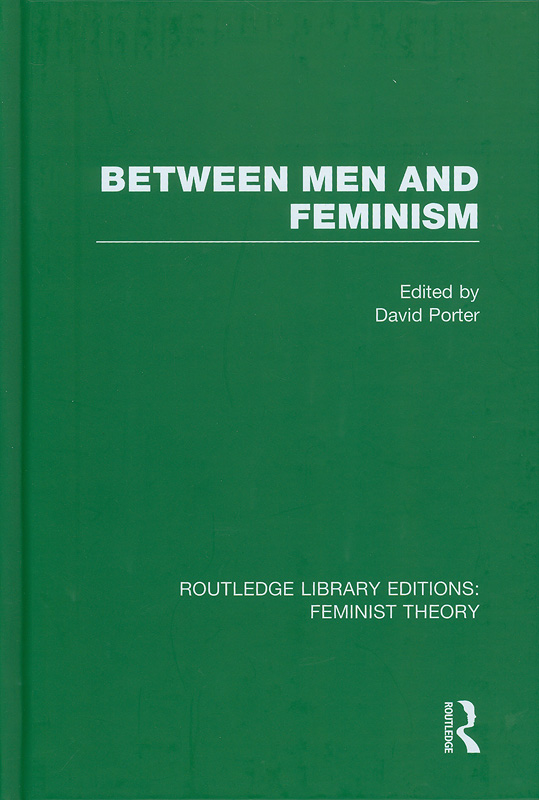 Between men and feminism /edited by David Porter