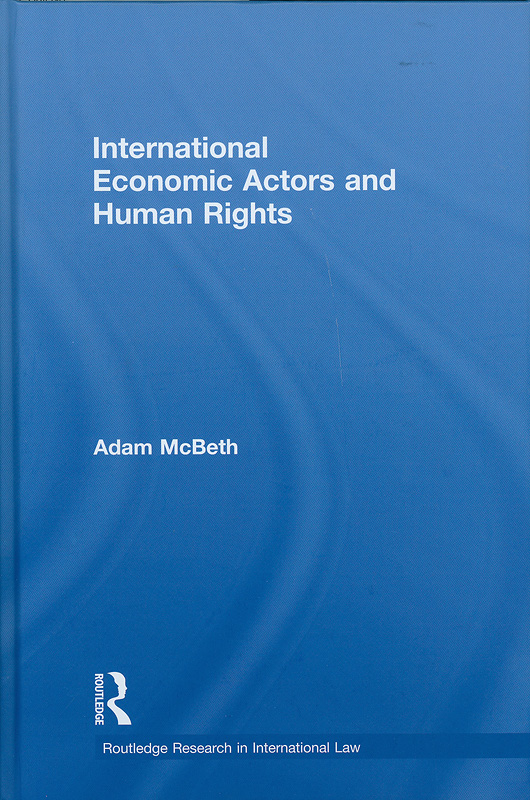 International economic actors and human rights /Adam McBeth