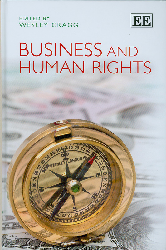 Business and human rights /edited by Wesley Cragg