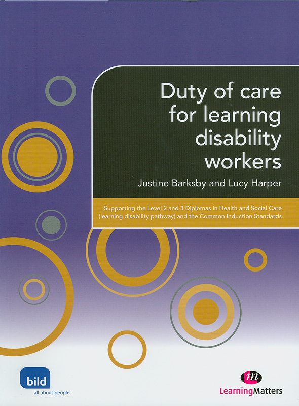 Duty of care for learning disability workers /Justine Barksby, Lucy Harper