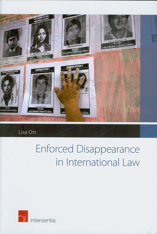 Enforced disappearance in international law /Lisa Ott