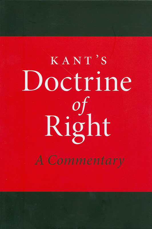 Kant's Doctrine of right :a commentary /B. Sharon Byrd and Joachim Hruschka
