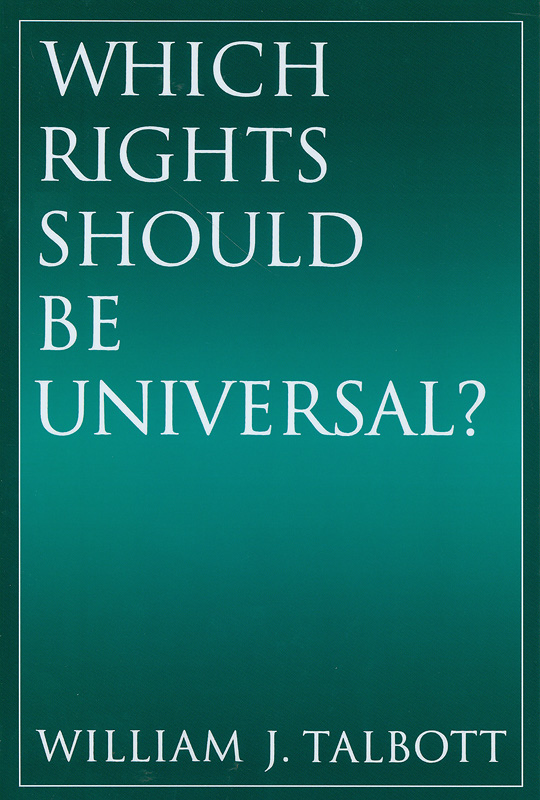 Which rights should be universal? /William J. Talbott