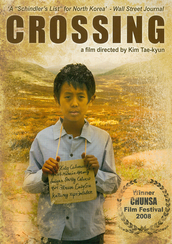 Crossing[videorecording]/Big House/Vantage Holdings ; Camp B Production ; directed by Tae-kyun Kim ; producers, Patrick Cheh, Jee-young Hong, Tae-kyun Kim ; screenplay, Yoo-jin Lee||Keurosing
