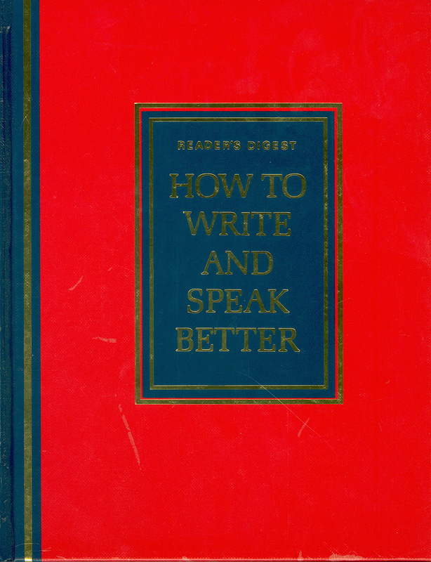 Reader's digest how to write and speak better/Reader's Digest Association||How to write and speak better