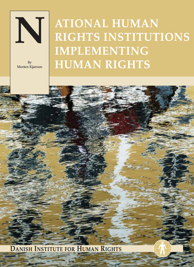 onal human rights institutions implementing human rights/Morten Kjærum