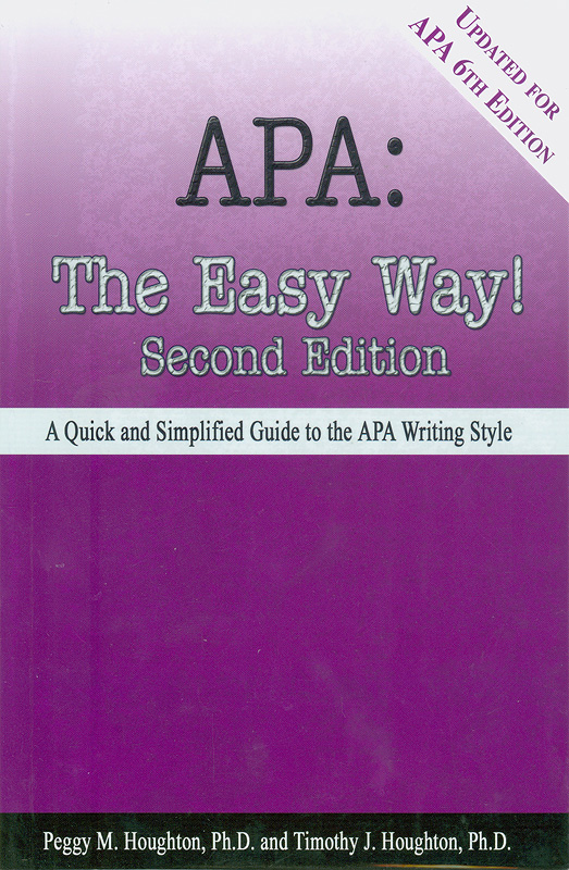APA :the easy way! /Peggy M. Houghton, Timothy J.Houghton ; editor, Michele M. Pratt||A quick and simplified guide to the APA writing style|Publication manual of the American Psychological Association