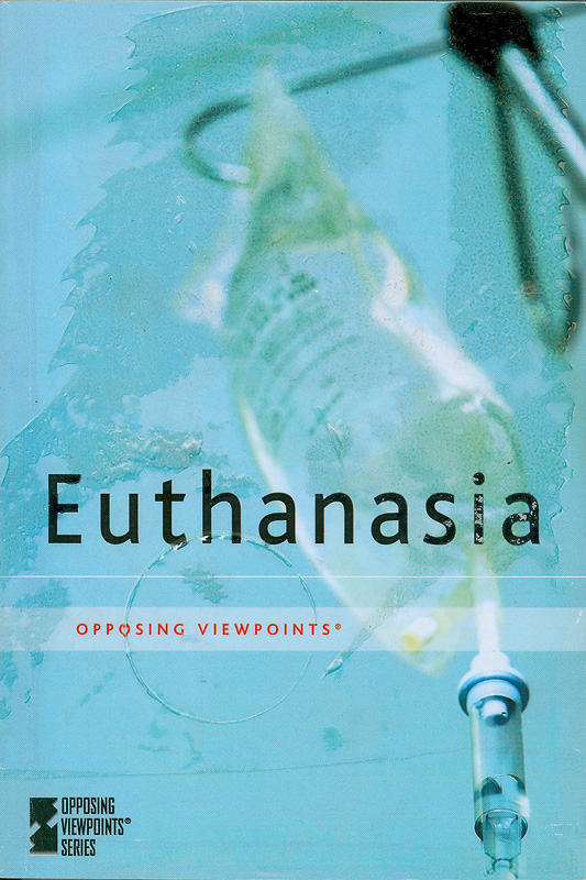 Euthanasia /Carrie L. Snyder, editor||Opposing viewpoints series