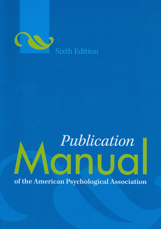 Publication manual of the American Psychological Association/American Psychological Association||Commonly known as:APA manual