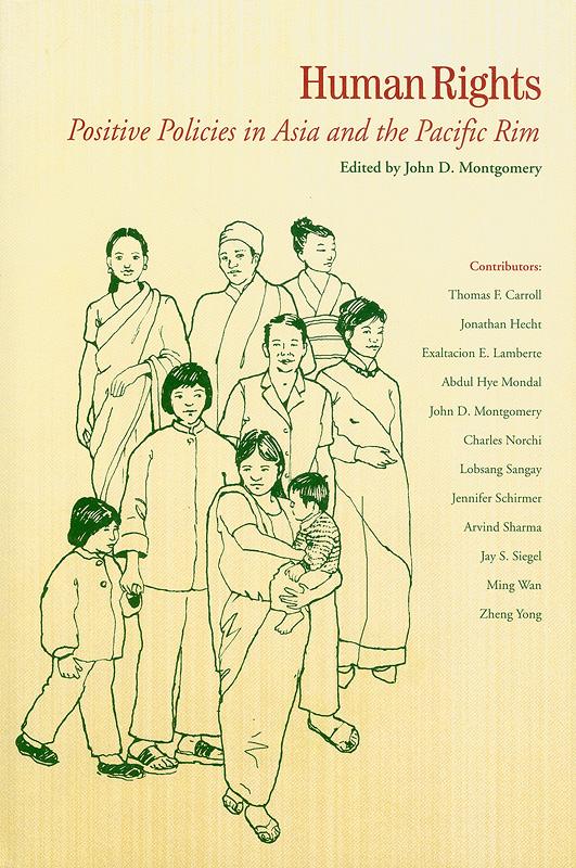 Human rights :positive policies in Asia and the Pacific Rim /edited by John D. Montgomery ; contributors, Thomas F. Carroll ... [et al.]