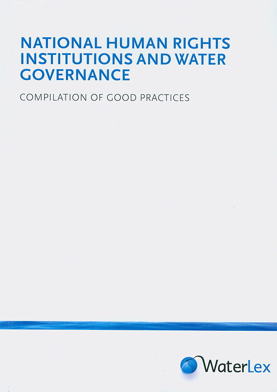 National human rights institutions and water governance :compilation of good practices/WaterLex