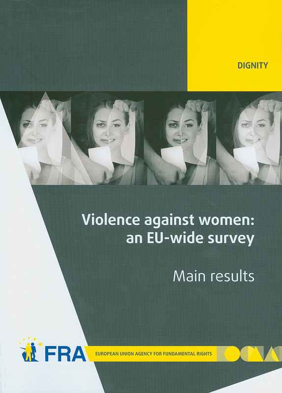 Violence against women :an EU-wide survey,Main results report/European Union. Agency for Fundamental Rights