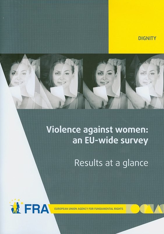 Violence against women :an EU-wide survey,Results at a glance/European Union. Agency for Fundamental Rights