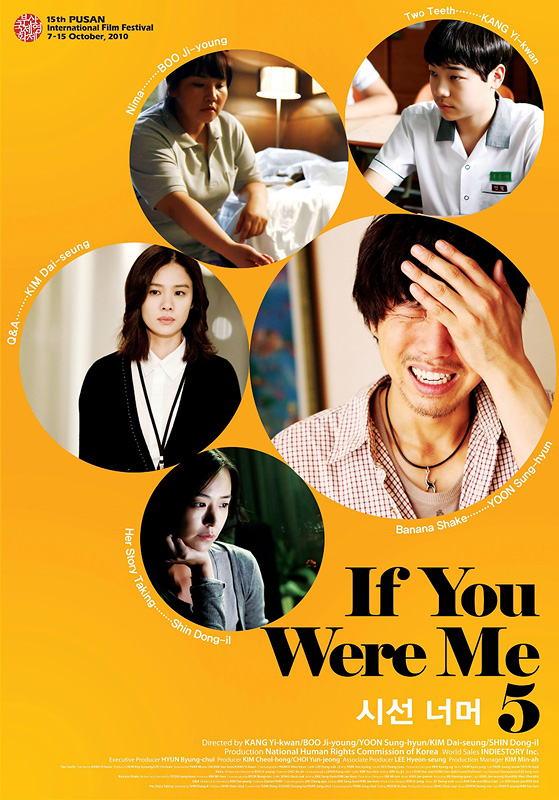 If you were me 5[videorecording] /Directors, Kang Yi-kwan, Boo Ji-young, Yoon Sung-hyun, Kim Dai-seung, Shin Dong-il ; Executive Producer, Hyun Byung-chul ; Producers, Kim Cheol-hong, Choi Yun-jeong||National Human Rights Commission of Korea's film
