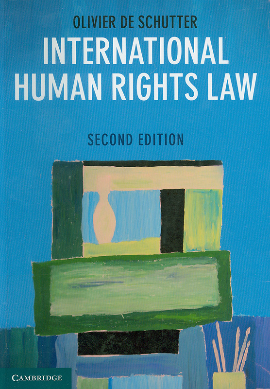 International human rights law :cases, materials,commentary /Olivier De Schutter
