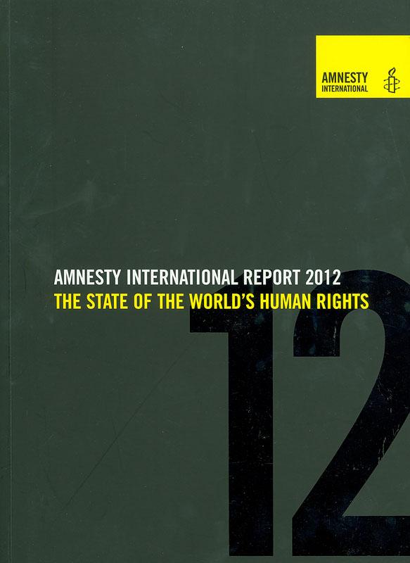 Amnesty International report 2012 /Amnesty International||Report Amnesty International |Amnesty International Report