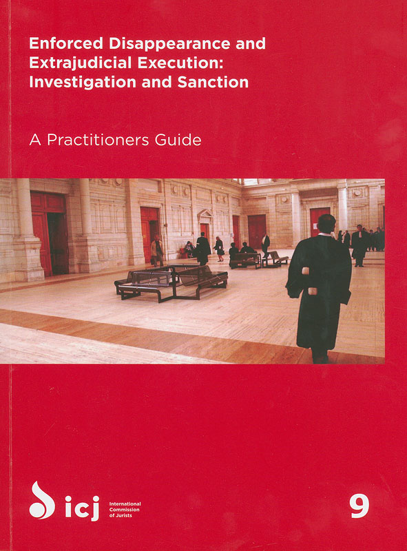 Enforced disappearance and extrajudicial execution :investigation and sanction/International Commission of Jurists||Enforced disappearance and extrajudicial execution : investigation and sanction, Practitioners guide no. 9||Practitioners Guides, no. 9