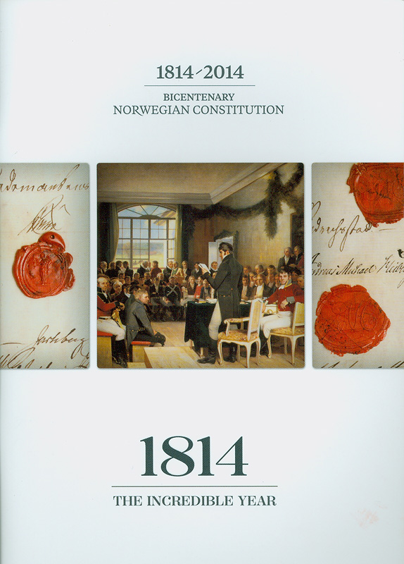 1814 the incredible year/Edited by The Archives of the storting||1814/2014 bicentenary norwegian constitution|One thousand, eight hundred and fourteen the incredible year
