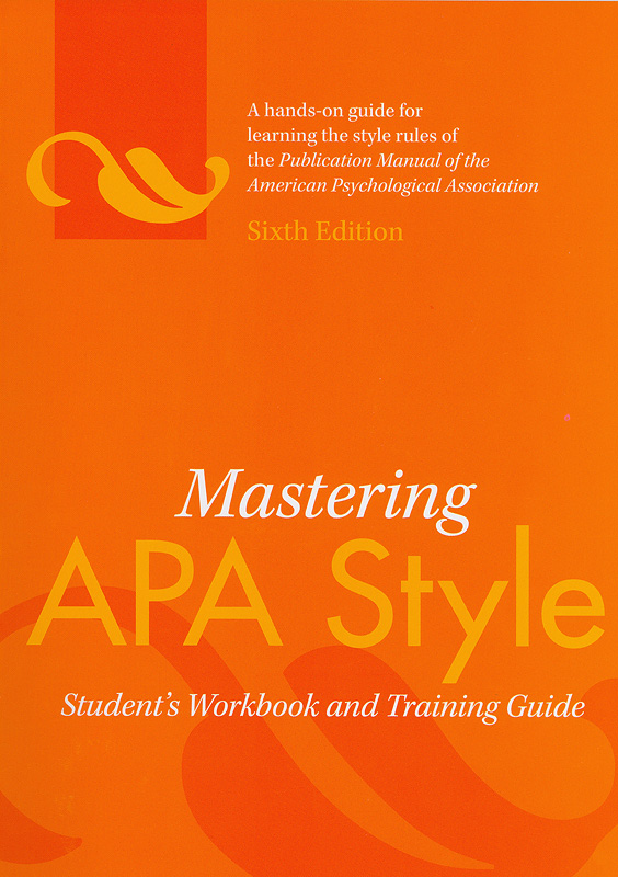 Mastering APA style :student's workbook and trainingguide /American Psychological Association