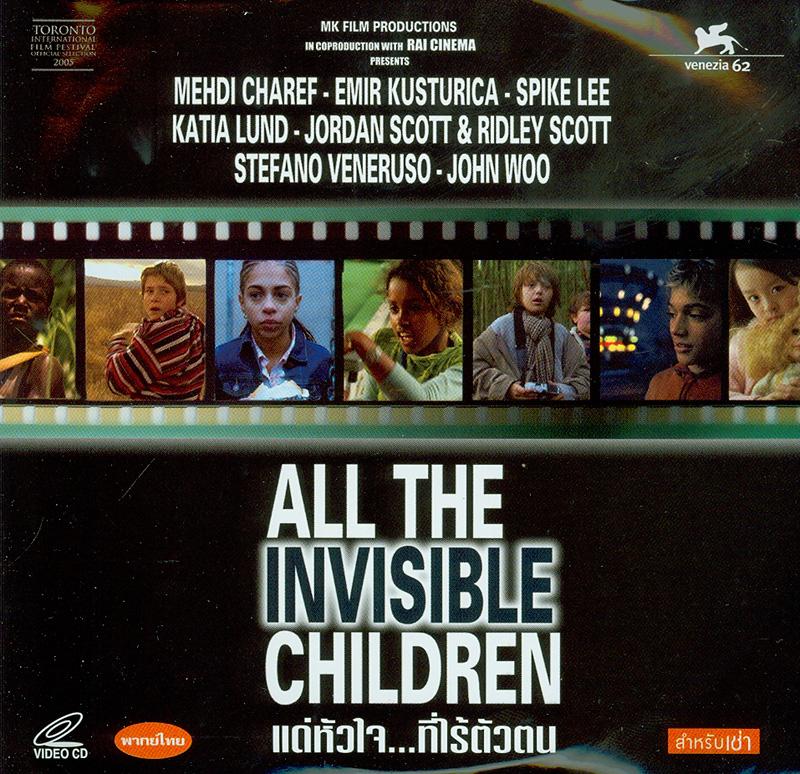 All the Invisible Children[videorecording]/Directors by Mehdi Charef, Emir Kusturica, [etc.]||แด่หัวใจ...ที่ไร้ตัวตน