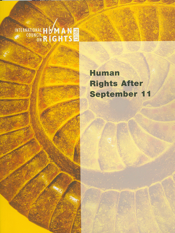 Human rights after September 11 /The International Council on Human Rights Policy||9/11 สิทธิมนุษยชนกับสงครามก่อการร้าย