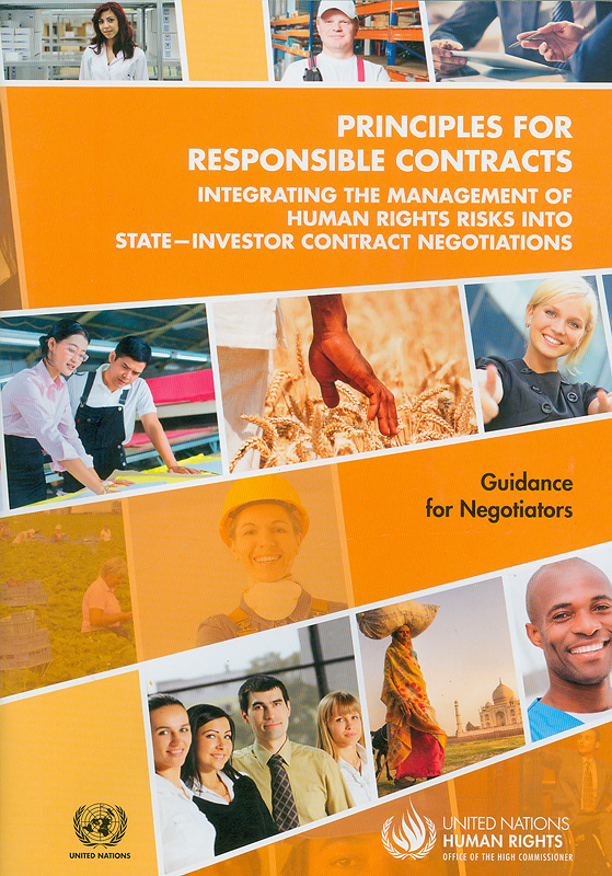 ciples for responsible contacts integrating the management of human rights risks into state - investor contract negotiations :Guidance for negotiators/United Nations Office of the High Commissioner for Human Rights